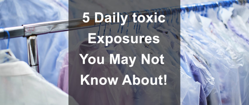 Five Daily Toxic Exposures You May Not Know About.